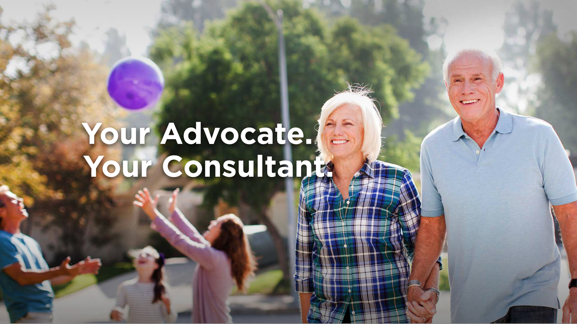 Your Advocate. Your Consultant.